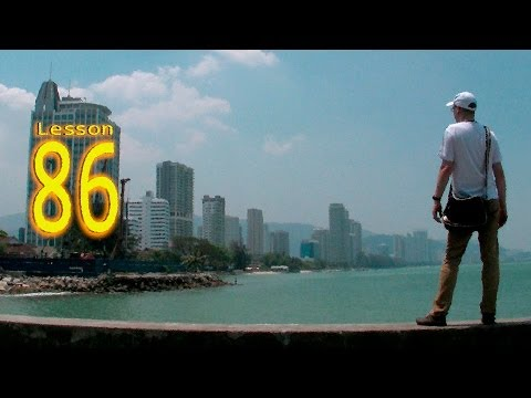 Learning English - Lesson Eighty Six - PENANG / MALAYSIA