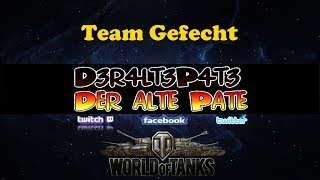 D3r4lt3P4t3 - Lets Play - WoT - Team Gefecht (29/09/2017)