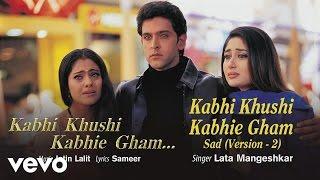 Kabhi Khushi Kabhie Gham (Sad Version,2) Best Title Track - Shahrukh Khan Lata Mangeshkar