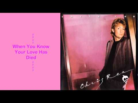 Chris Rea - When You Know Your Love Has Died
