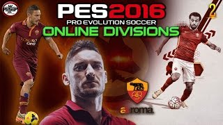 PES 2016 AS ROMA | ATTACK! ONLINE Divisions Epic matches!  #2
