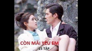 Còn mãi yêu em Tập 1 Phim Thái Lan CÒN MÃI YÊU EM