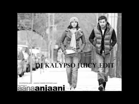 Anjaana Anjaani - Tujhe Bhula Diya (DJ Kalypso Juicy Edit).wmv...