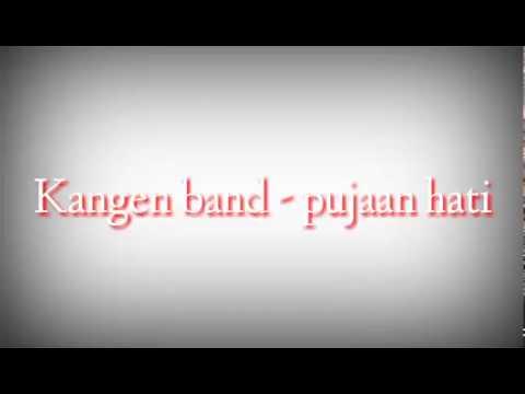 Kangen Band - Pujaan Hati (lirik)