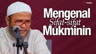 Pengajian Umum: Mengenal Sifat-sifat Mukminin - Ustadz Mubarok Bamualim, Lc. M.Hi.