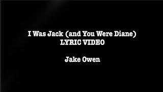 Download Lagu I Was Jack (You Were Diane) - Jake Owen LYRIC VIDEO Gratis STAFABAND