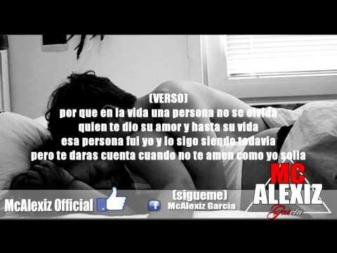 No eras feliz conmigo - Rap Desamor 2014 / McAlexiz Garcia
