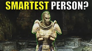 Who Is The Smartest Person In The Elder Scrolls?