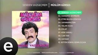 Senden Vazgeçmem Müslüm Gürses Official Audio Sendenvazgecmem Müslümgürses Esen Müzik