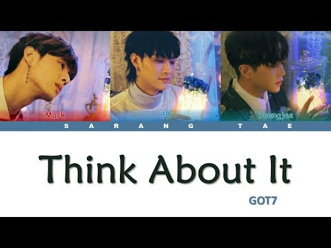 GOT7 (갓세븐) - 'Think About It' Lyrics [Color Coded_Han_Rom_Eng]