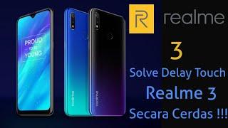 Mengatasi Delay Touch Realme 3 Indonesia