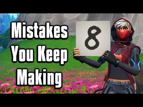 Eight Common Mistakes You Keep Making In Season 10! - Fortnite Battle Royale