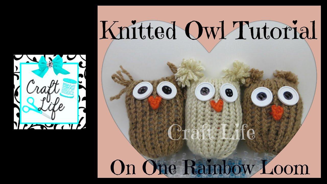 Craft Life Knitted Owl Tutorial On A Rainbow Loom Youtube