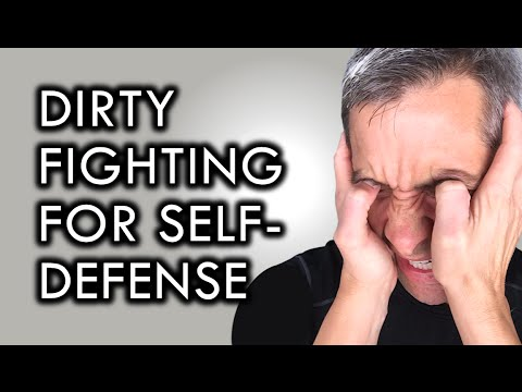 How to Make Dirty Fighting Work for Self-Defense