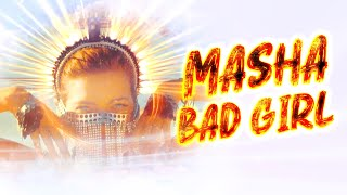 Клип Masha - Bad Girl