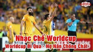 Nhạc Chế Worldcup | WORLDCUP ĐI QUA - NỢ NẦN CHỒNG CHẤT | Cực Hay