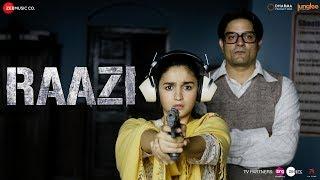 Raazi - Title Track | Alia Bhatt | Arijit Singh | Shankar Ehsaan Loy | Gulzar