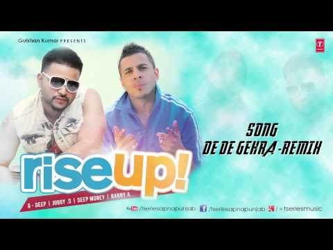 de De Gera Punjabi Song Juggy D, G-deep (audio) Remix | Rise Up | Latest Hit 2013 video