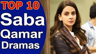Top 10 Best Saba Qamar Dramas List