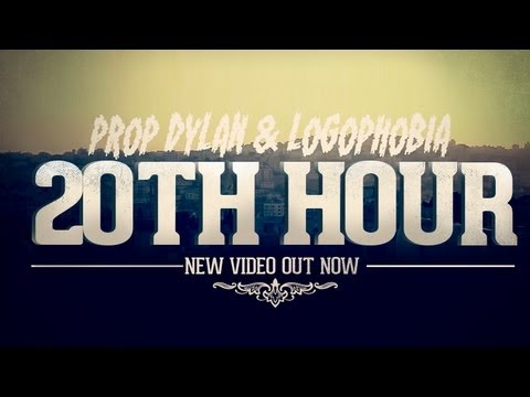 Prop Dylan - 20th Hour (Produced by Logophobia)