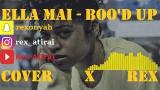 Download Lagu Bood Up - Ella Mai x Cover by Rex Atirai Gratis STAFABAND