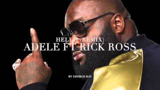 REMIX Adele ft Rick Ross - Hello