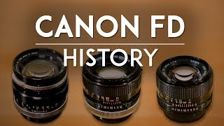 The History of Canon FD Lenses