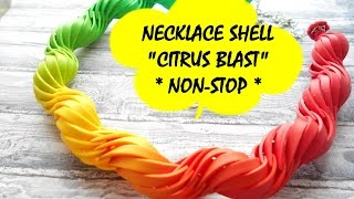 "NECKLACE SHELL ""CITRUS BLAST"" * POLYMER CLAY * NON-STOP"