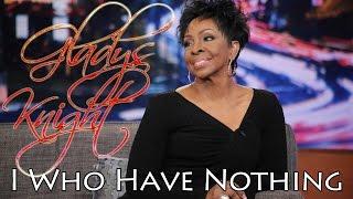 Gladys Knight - I Who Have Nothing (SR)