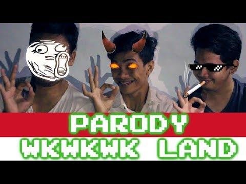 PARODY WKWKWK LAND