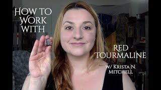 How to Work with Red Tourmaline