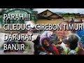 Banjir !!!!! Di Daerah Ciledug, losari babakan ZONA MERAH, Cirebon Timur