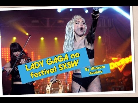 Lady Gaga no festival SXSW