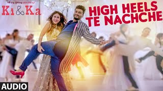 HIGH HEELS TE NACHCHE Full SONG (Audio) | KI & KA | Meet Bros ft. Jaz Dhami, Honey Singh | T-Series
