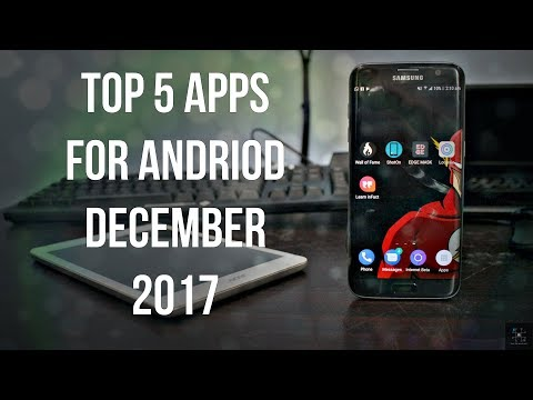 Top 5 Apps For Andriod   December 2017