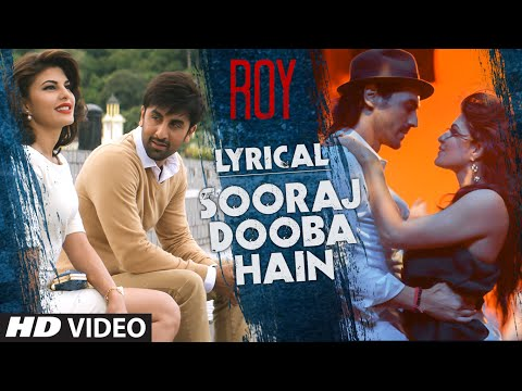 'sooraj Dooba Hain' Full Song With Lyrics | Roy | Arijit Singh | Ranbir Kapoor | T-series video