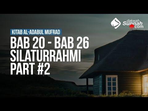 Bab 20 - Bab 26 Silaturrahmi Part #2 (Lanjutan) - Ustadz Ahmad Zainuddin Al-Banjary