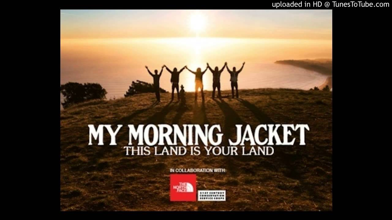 my morning jacket - this land is your land