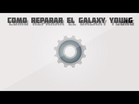 Como reparar el Galaxy Young