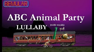 Bemular - ABC Animal Party (lullaby version w/vocals)