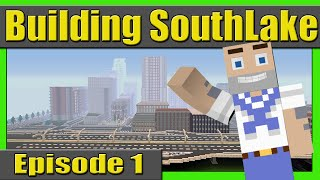Building SouthLake City Episode 1 ( Starting the City )