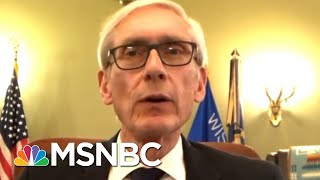 Wisconsin Governor: Four Judges Have Thrown Our State Into Chaos | Rachel Maddow | MSNBC