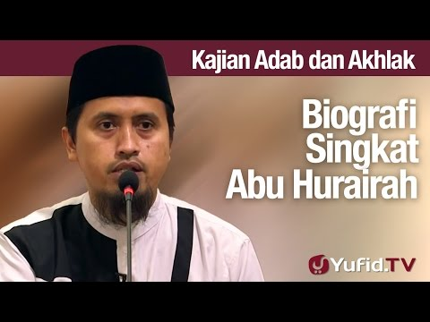 Kajian Akhlak #65: Biografi Singkat Abu Hurairah - Ustadz Abdullah Zaen, MA