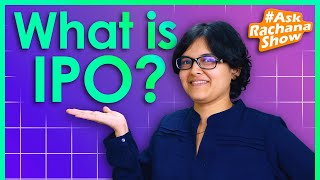 What is IPO? IPO Special #AskRachanaShow Ep7 By CA Rachana Ranade