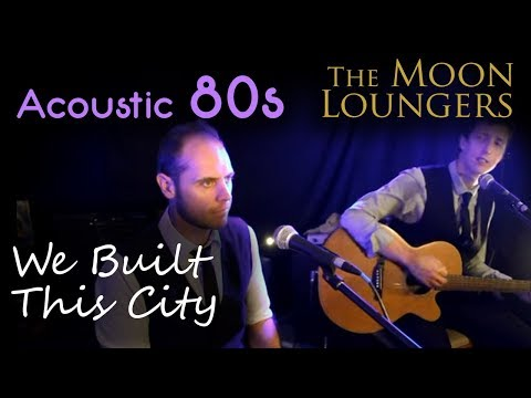 The Moon Loungers - We Built This City