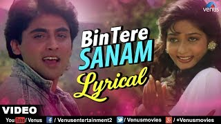 Bin Tere Sanam - Lyrical Video | JHANKAR BEATS | Yaara Dildara | Bollywood Romantic Songs 2017