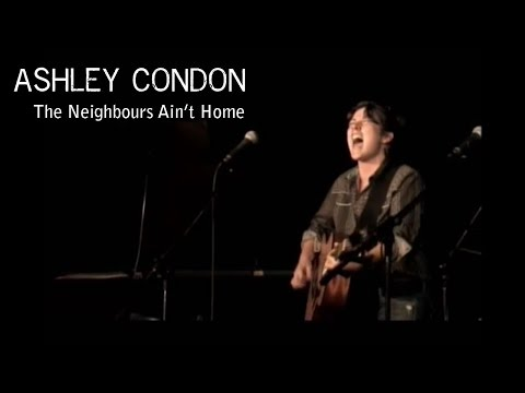 Ashley Condon - The Neighbours Aint Home