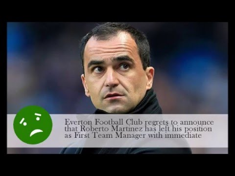 OHHH NOOO Roberto Martinez sacked by Everton!!!