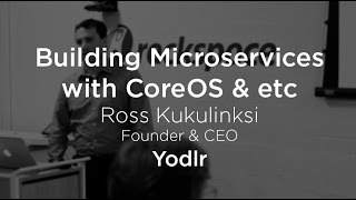 Building Microservices with CoreOS & etcd