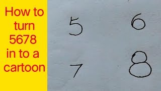 How to turn 5678 in to a cartoon ! Fun with number drawing